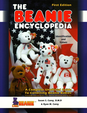 The Beanie Encyclopedia: A Complete Unofficial Guide to Collecting Beanie Babies -