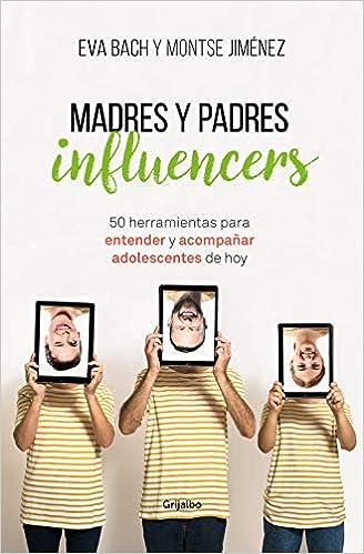 https://www.amazon.es/Madres-Padres-influencers-herramientas-adolescentes/dp/8425357888/ref=pd_sbs_14_img_0/257-9780227-4653808?_encoding=UTF8&pd_rd_i=8425357888&pd_rd_r=7ef8c1e0-a28b-4cd2-b551-5a2178bdd539&pd_rd_w=bRv5s&pd_rd_wg=YhHou&pf_rd_p=45c8f3df-c10f-46f2-ac72-29f4fe8ecc31&pf_rd_r=AY6XDPBPDBVPRZ19B84B&psc=1&refRID=AY6XDPBPDBVPRZ19B84B