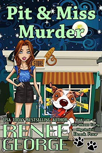 Pit & Miss Murder (A Barkside of the Moon Cozy Mystery Book 4) by [George, Renee]