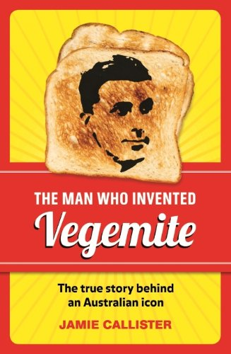 the-man-who-invented-vegemite-the-true-story-behind-an-australian-icon