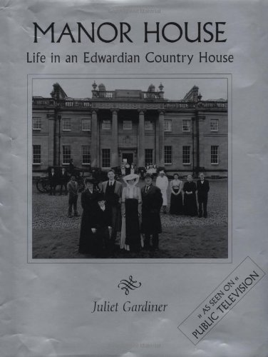 Manor House: Life in an Edwardian Country House