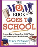 The Mom Book Goes to School, Stacy Debroff and Stacy M. DeBroff, 0743257545