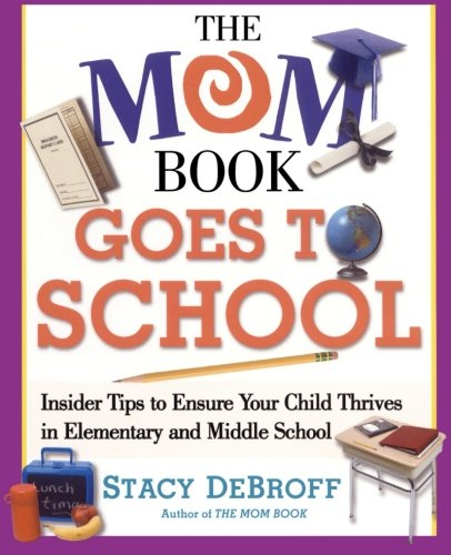 The Mom Book Goes to School: Insider Tips to