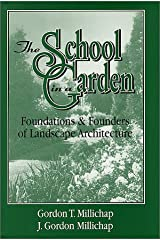 The School in a Garden (Foundations and Founders of Landscape Architecture) Hardcover