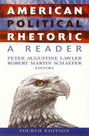 American Political Rhetoric: A Reader
