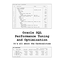 Oracle SQL Performance Tuning and Optimization: Its all about the Cardinalities