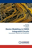 Device Modeling in Cmos Integrated Circuits, Kai Kang and Wen-Yan Yin, 3838347145