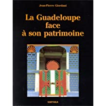 La Guadeloupe Face a Son Patrimoine