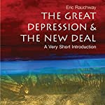 The Great Depression and the New Deal: A Very Short Introduction | Eric Rauchway