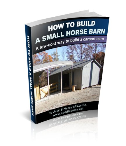 How to Build a Horse Barn  A lowcost way to build a carport barn