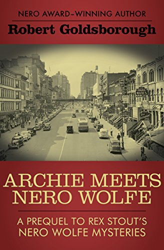 Archie Meets Nero Wolfe: A Prequel to Rex Stout's Nero Wolfe Mysteries (The Nero Wolfe Mysteries Book - Line Nero