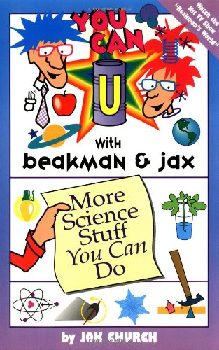 You Can with Beakman & Jax:: More Science Stuff You Can Do