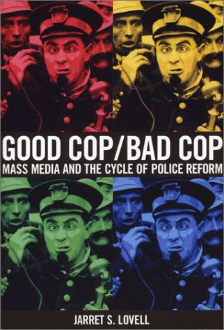 Good Cop/Bad Cop: Mass Media and the Cycle of Police Reform