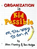 Organization Is Kid Possible, Alex Fleming and Ben Hodge, 0966108892