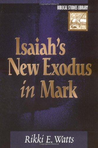 Isaiah's New Exodus In Mark  Biblical Studies Library