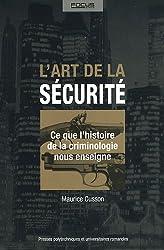 L'art de la sécurité : Ce que l'histoire de la criminologie nous enseigne