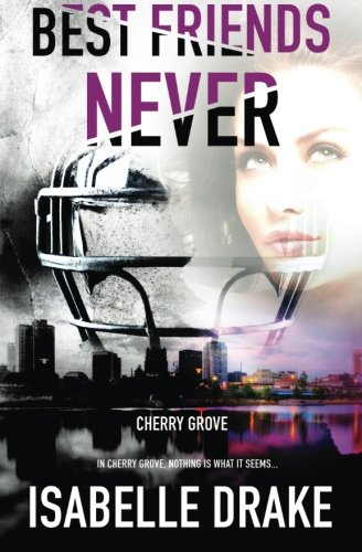 Best Friends Never (Cherry Grove) (Volume 1) (Cherry Collections Grove)