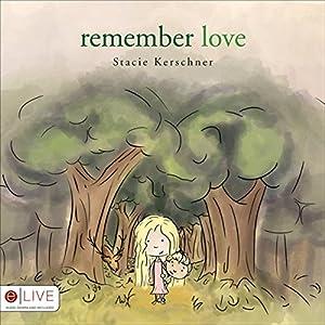 Remember Love Audiobook