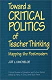 Toward a Critical Politics of Teacher Thinking, Joe L. Kincheloe, 0897892712