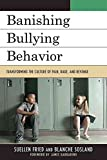 img - for [Banishing Bullying Behavior: Transforming the Culture of Pain, Rage, and Revenge] (By: Suellen Fried) [published: December, 2009] book / textbook / text book
