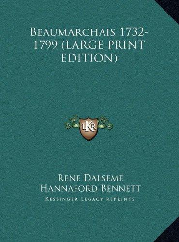 Beaumarchais 1732-1799 (LARGE PRINT EDITION) pdf epub