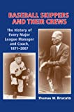 Baseball Skippers and Their Crews, Thomas W. Brucato, 1878282506