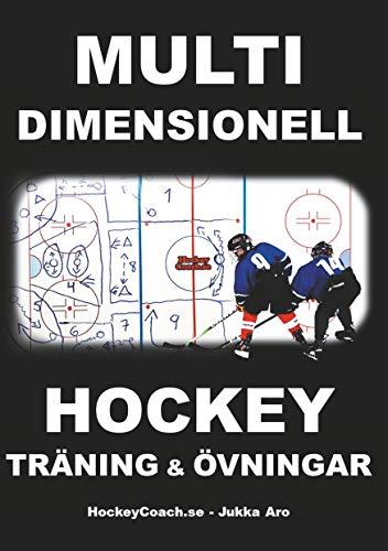 Multidimensionell Hockeyträning och Övningar (Swedish Edition) por Jukka Aro