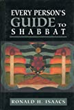 Every Person's Guide to Shabbat, Ronald H. Isaacs, 0765760193