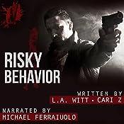 Risky Behavior: Bad Behavior, Book 1   L. A. Witt, Cari Z.