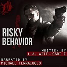 Risky Behavior: Bad Behavior, Book 1 Audiobook by L. A. Witt, Cari Z. Narrated by Michael Ferraiuolo