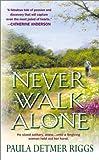 Never Walk Alone, Paula Detmer Riggs, 0451410831