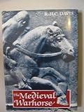 The Medieval Warhorse: Origin, Development and Redevelopment by R. H. C. Davis (1989-02-03)