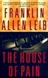 The House of Pain, Franklin Allen Leib, 0812577817