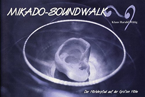 Mikado-Soundwalk: Der Hörlehrpfad auf der Großen Höhe: Amazon.de: Zentrum Prinzhöfte, Wittig, Klaus H: Bücher
