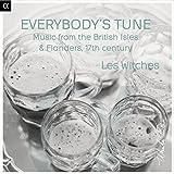 Everybodys Tune - Music from the British Isles & Flanders, 17th Century