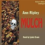 Mulch: A Gardening Mystery | Ann Ripley