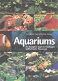 img - for Aquariums: The Complete Guide to Freshwater and Saltwater Aquariums book / textbook / text book