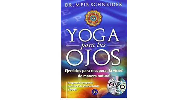 By Meir Schneider Yoga Para Tus Ojos / Yoga For Our Eyes ...