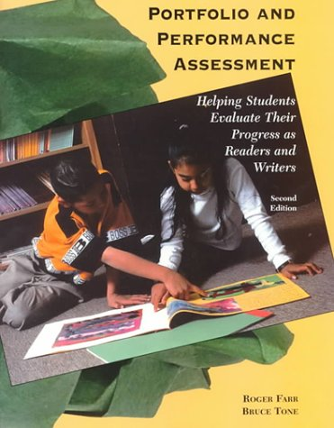 Portfolio and Performance Assessment: Helping Students Evaluate Their Progress as Readers and Writers