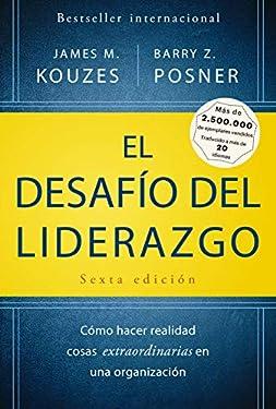 El desafío del liderazgo: Cómo hacer realidad cosas extraordinarias en una organización (Spanish Edition)
