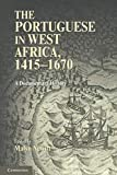 THE PORTUGUESE IN WEST AFRICA, 1415-1670: A Documentary History