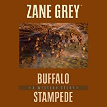 Buffalo Stampede: A Western Story Audiobook by Zane Grey Narrated by B.J. Harrison