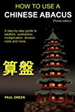 How to Use a Chinese Abacus, Paul Green, 1460958810
