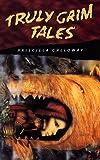 Truly Grim Tales, Priscilla Galloway, 0440227283