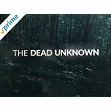 The Dead Unknown