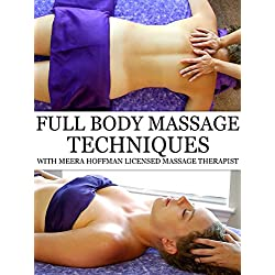 Full Body Massage Therapy Techniques With Meera Hoffman