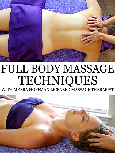 Full Body Massage Therapy Techniques With Meera Hoffman (Massage Video)