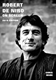 Robert De Niro On Screen 2019 Edition