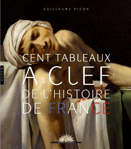 Cent tableaux à clef de l'histoire de France