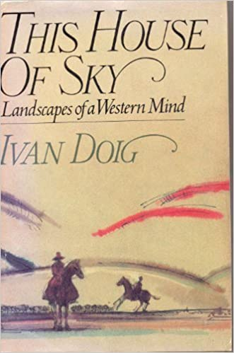 This House Of Sky Landscapes Of A Western Mind By Ivan Doig